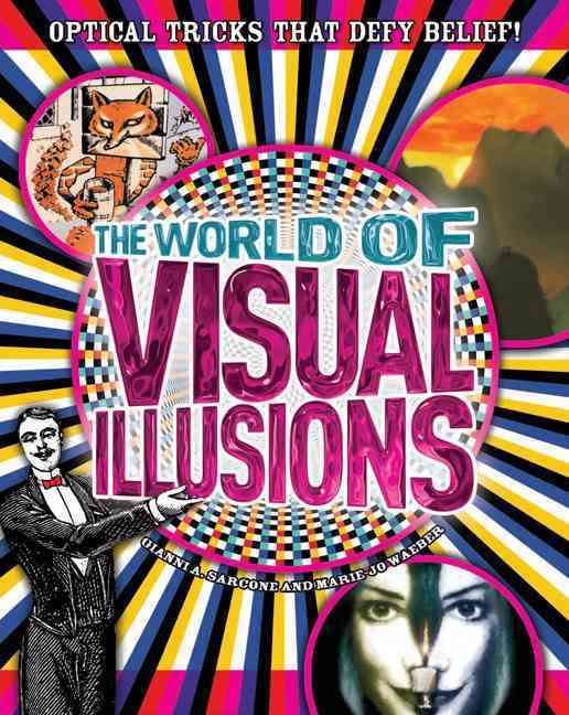 The World of Visual Illusions By Sarcone, Gianni A./ Waeber, Marie-jo